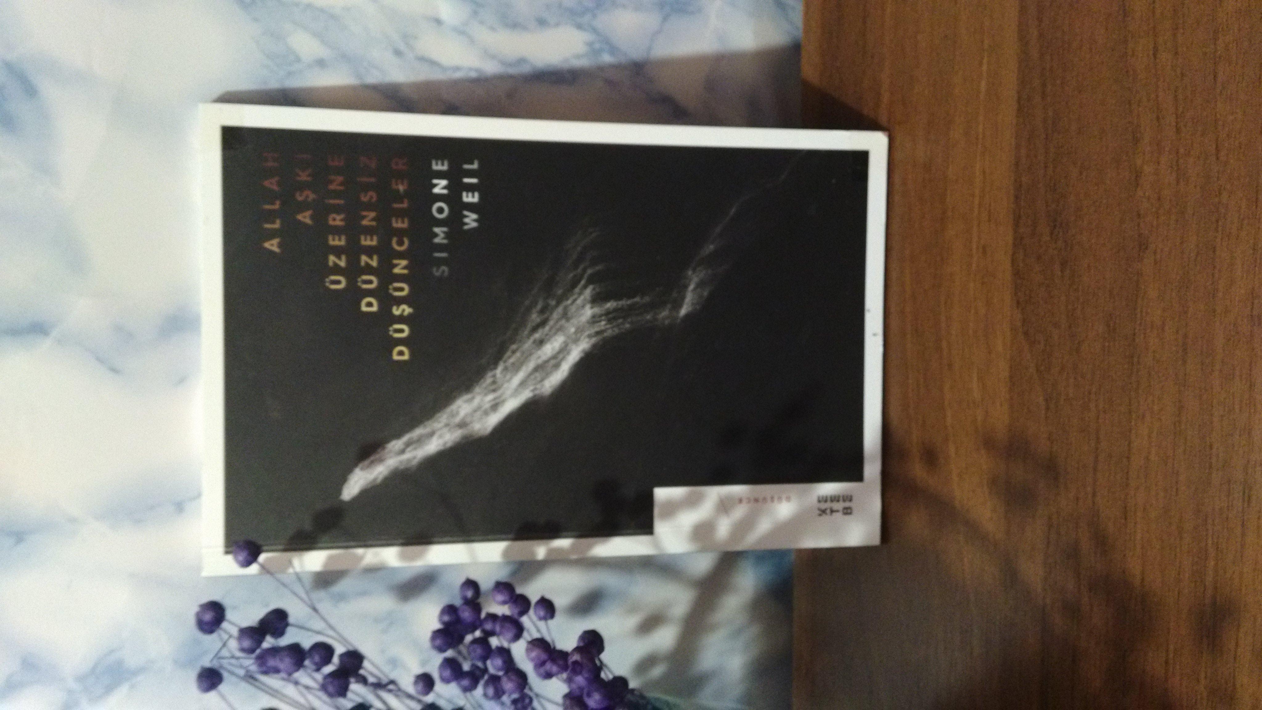 Simone Weil – Allah Aşkı Üzerine Düzensiz Düşünceler